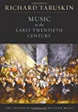 Music in the Early Twentieth Century, Richard Taruskin, 0195384849