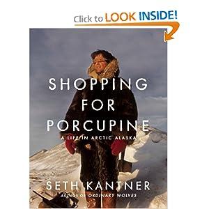 Shopping for Porcupine Seth Kantner