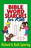 Bible Word Searches for Kids, Richard Spiering and Ruth Spiering, 0736913572