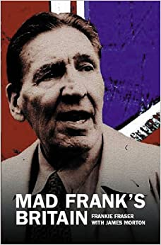 Mad Frank's Britain by Frank Fraser (2002-11-07)
