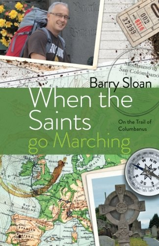 Download When the Saints go Marching: On the Trail of Saint Columbanus PDF
