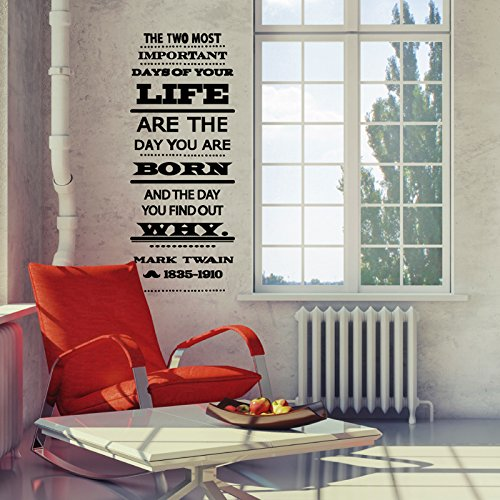 Mark Twain Two Most Important Days Of Your Life Quote - Small, Black - Vinyl Wall Art Decal for Homes, Offices, Kids Rooms, Nurseries, Schools, High Schools, Colleges, Universities by Dana Decals (Image #1)