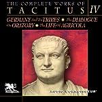 The Complete Works of Tacitus: Volume 4 | Cornelius Tacitus