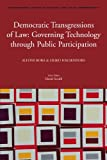 Democratic Transgressions of Law : Governing Technology Through Public Participation, forthcoming, 9004180435