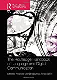 The Routledge Handbook of Language and Digital Communication (Routledge Handbooks in Applied Linguistics)