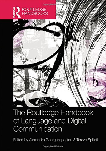 The Routledge Handbook of Language and Digital Communication (Routledge Handbooks in Applied Linguistics) by Routledge