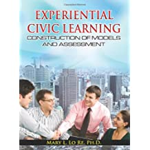 Experiential Civic Learning - Construction of Models and Assessment