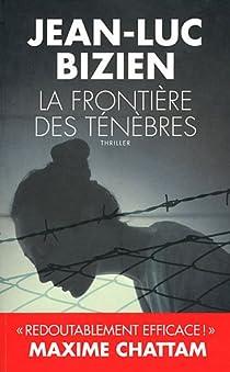 La trilogie des ténèbres, tome 2 : La Frontière des Ténèbres par Bizien