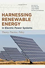 Harnessing Renewable Energy in Electric Power Systems: Theory, Practice, Policy