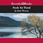 Fresh Air Fiend | Paul Theroux