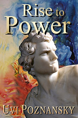 Book: Rise to Power (The David Chronicles Book 1) by Uvi Poznansky