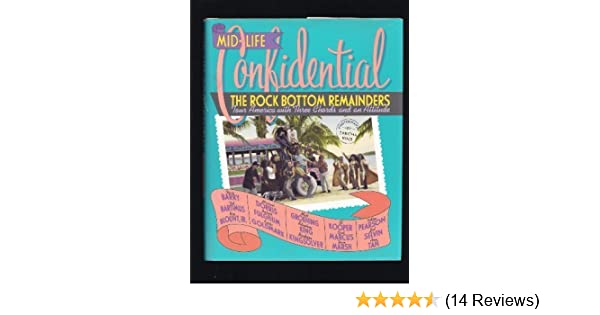 Mid Life Confidential The Rock Bottom Remainders Tour America With
