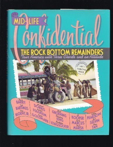 Mid-life Confidential: The Rock Bottom Remainders Tour America with Three Chords and an Attitude (Chord Rock 3)