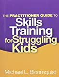The Practitioner Guide to Skills Training for