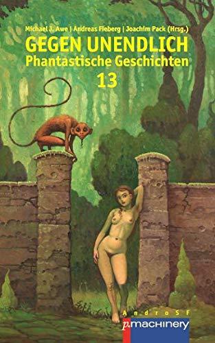 GEGEN UNENDLICH: Phantastische Geschichten - Nr. 13 (German Edition)