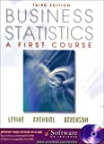 Business Statistics : A First Course, Levine, David M. and Krehbiel, Timothy C., 0130348279