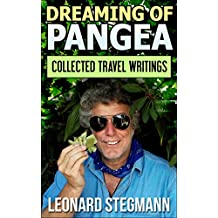 Dreaming of Pangea: Collected Travel Writings