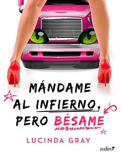 Mándame al infierno, pero bésame (Spanish Edition)