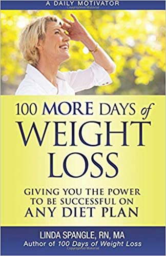 100 MORE Days of Weight Loss: Giving You the Power to Be Successful on Any Diet  Plan: Linda Spangle: 9780976705741: Amazon.com: Books