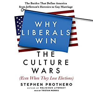 Why Liberals Win the Culture Wars (Even When They Lose Elections) Audiobook
