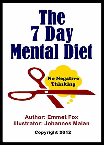 The Seven Day Mental Diet (Illustrated): How to Change Your Life in a Week