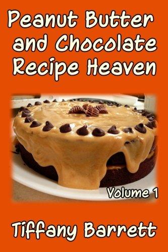 Peanut Butter and Chocolate Recipe Heaven Volume 1