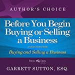 Before You Begin: A Selection from Rich Dad Advisors: Buying and Selling a Business | Garrett Sutton