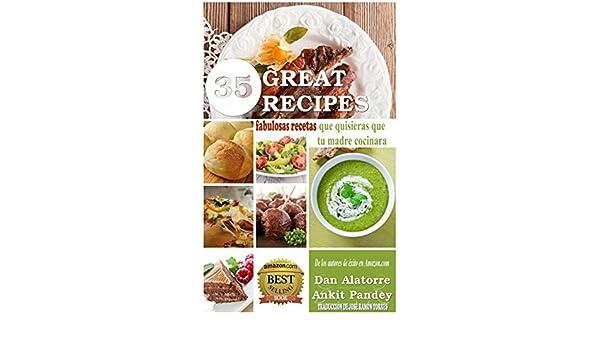 Amazon.com: 35 Fabulosas Recetas Que Quisieras Que Tu Madre Cocinara (Spanish Edition) eBook: Dan Alatorre, José Ramón Torres: Kindle Store