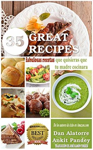35 Fabulosas Recetas Que Quisieras Que Tu Madre Cocinara (Spanish Edition) by [Alatorre