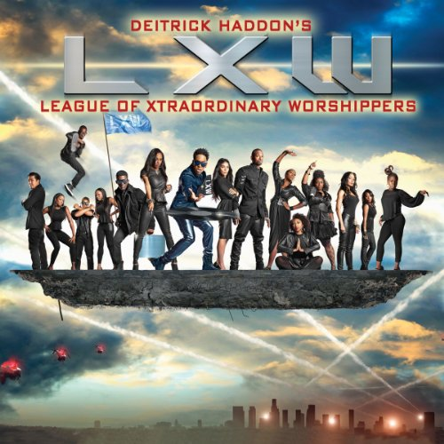 Deitrick Haddon's LXW (League ...