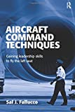 img - for Aircraft Command Techniques: Gaining Leadership Skills to Fly the Left Seat book / textbook / text book