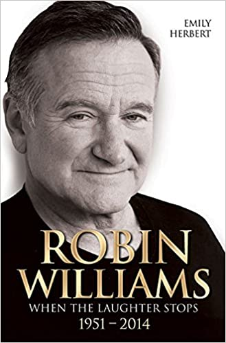 Download Robin Williams: When the Laughter Stops 1951–2014 PDF