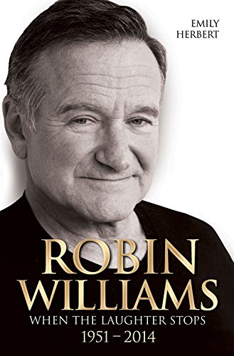 Robin Williams When the Laughter Stops 19512014