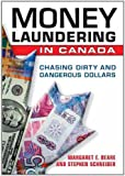 Money Laundering in Canada: Chasing Dirty and Dangerous Dollars