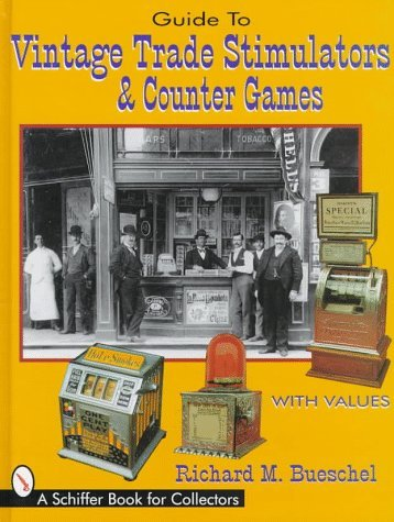 Guide to Vintage Trade Stimulators & Counter Games [Hardcover] [2000] (Author) Richard M. Bueschel