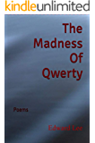 The Madness Of Qwerty: Poems