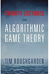 Twenty Lectures on Algorithmic Game Theory Kindle Edition