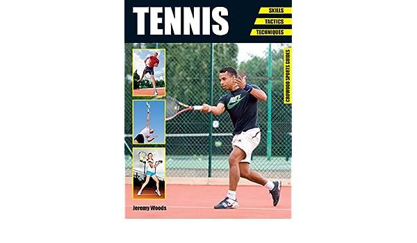 Tennis: Skills - Tactics - Techniques (Crowood Sports Guides ...