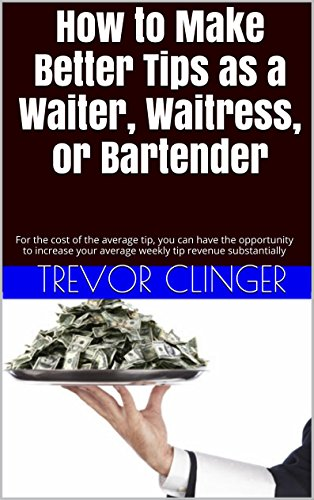 How to Make Better Tips as a Waiter, Waitress, or Bartender: For the cost of the average tip, you can have the opportunity to increase your average weekly tip revenue substantially