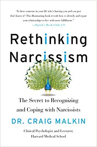 Rethinking Narcissism: The Secret to Recognizing-and Coping with ...