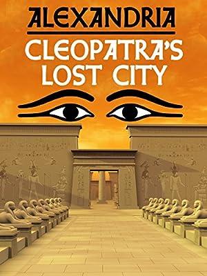 Alexandria: Cleopatra's Lost City