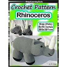 Crochet Pattern: Rhino (Animal Amigurumi: Animal Crochet)