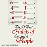 The 10 Best Habits of Successful People | James David Rockefeller