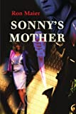 Sonny's Mother, Ronald Maier, 0595193722
