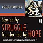 Scarred by Struggle, Transformed by Hope | Joan D. Chittister