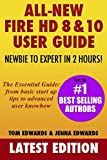 img - for All-New Fire HD 8 & 10 User Guide - Newbie to Expert in 2 Hours! book / textbook / text book