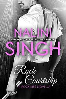 Rock Courtship: A Rock Kiss Novella by [Singh, Nalini]