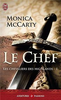 Les chevaliers des Highlands, tome 1 : Le chef par McCarty