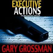 Executive Actions | Gary Grossman