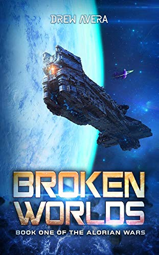 BROKEN WORLDS (THE ALORIAN WARS Book 1)
